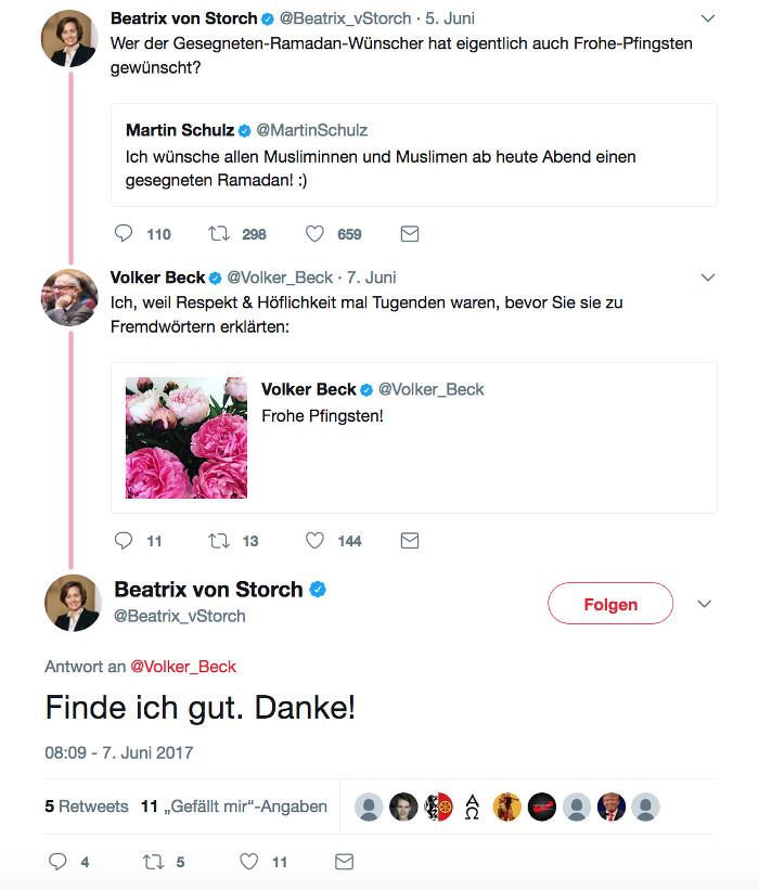 """Tweet von Beatrix von Storch: """"Wer der Gesegneten-Ramadan-Wünscher hat eigentlich auch Frohe-Pfingsten gewünscht?"""", darauf Volker Beck (Grüne): """"Ich, weil Respekt & Höflichkeit mal Tugenden waren, bevor Sie sie zu Fremdwörtern erklärten"""", und wieder von Storch: """"Finde ich gut. Danke!"""""""