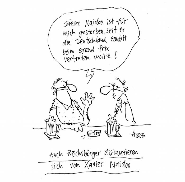 """Cartoon: Zwei Männer sitzen an einem Tresen zusammen, trinken, einer sagt """"Dieser Naidoo ist für mich gestorben, seit er die Deutschland GmbH beim Grand Prix vertreten wollte."""" Unterzeile: Auch Reichsbürger distanzieren sich von Xavier Naidoo"""