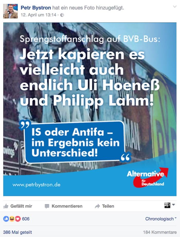 """Facebook-Post von Petr Bystron (AfD) zum Axnhlag auf den Mannschaftsbus des BVB. Text: """"Sprengstoffanschlag auf BVB-Bus: Jetzt kapieren es vielleicht auch endlich Uli Hoeneß und Philipp Lahm! 'IS oder Antifa – im Ergebnis kein Unterschied!'"""""""