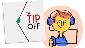 """Podcastkritik: """"The Tip Off"""" mit glücklichem Gesicht"""