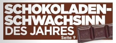SCHOKOLADEN-SCHWACHSINN DES JAHRES