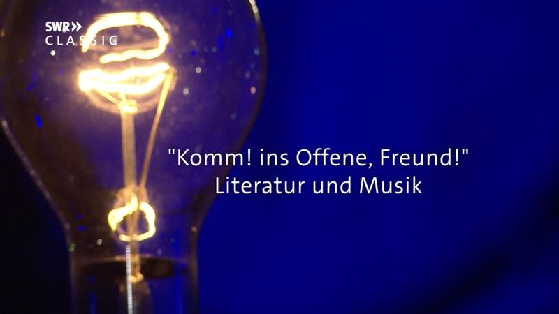 """""""Komm! ins Offene, Freund"""" Literatur und Musik"""