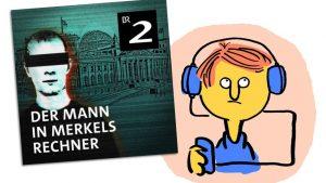 Podcastkritik: Der Mann in Merkels Rechner