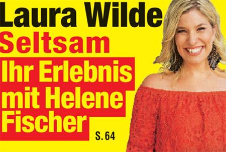 Laura Wilde - Seltsam - Ihr Erlebnis mit Helene Fischer