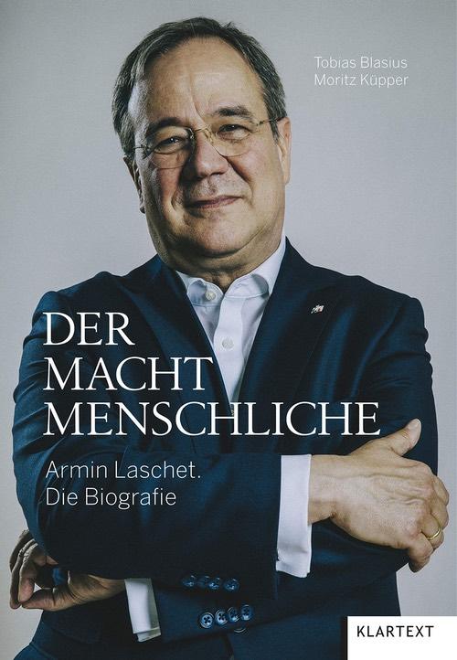 """Buchcover: """"Der Macht Menschliche. Armin Laschet. Die Biographie"""""""