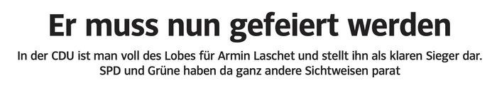 Er muss nun gefeiert werden / In der CDU ist man voll des Lobes für Armin Laschet und stellt ihn als klaren Sieger dar. SPD und Grüne haben da ganz andere Sichtweisen parat