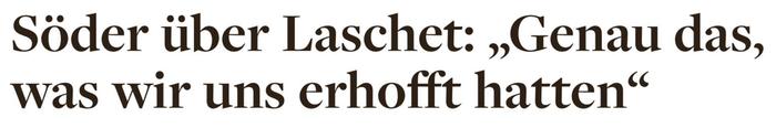"""Söder über Laschet: """"Genau das, was wir uns erhofft hatten"""""""
