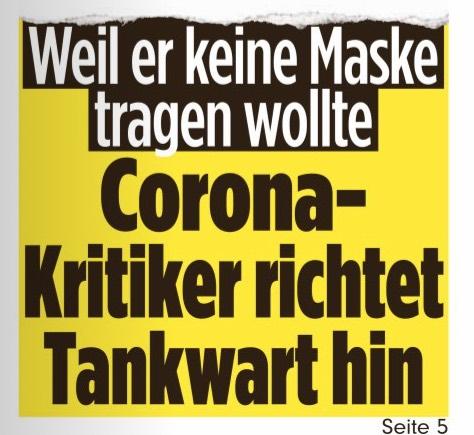 Weil er keine Maske tragen wollte. Corona-Kritiker richtet Tankwart hin