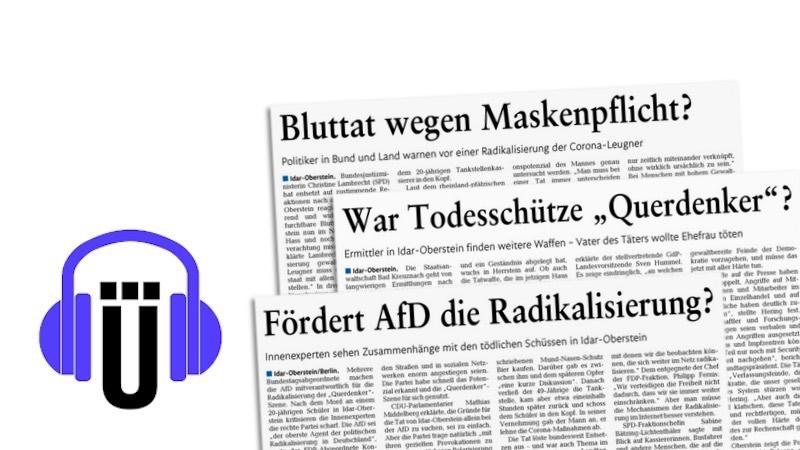 """Ausrisse aus der """"Rhein-Zeitung"""": Bluttat wegen Maskenpflicht? War Todesschütze """"Querdenker""""? Fördert AfD die Radikalisierung?"""
