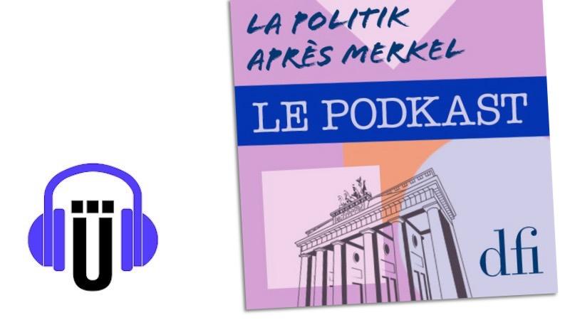 Le Podkast: La Politik aprés Merkel