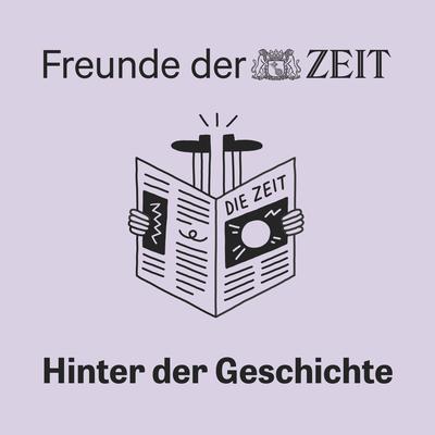 Freunde der ZEIT: Hinter der Geschichte