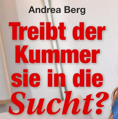 Andrea Berg - Treibt der Kummer sie in die Sucht?