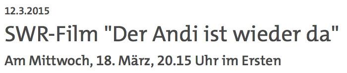 """""""Der Andi ist wieder da"""" (SWR)"""