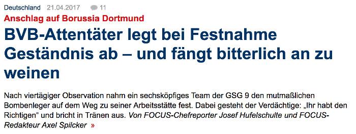 """""""Focus Online""""-Meldung zum Anschlag auf den Mannschaftsbus des BVB. Überschrift: """"Attentäter legt bei Festnahme Geständis ab – und fängt bitterlich an zu weinen"""""""