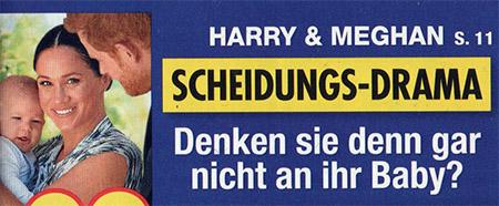 Harry & Meghan - SCHEIDUNGS-DRAMA - Denken sie denn gar nicht an ihr Baby?