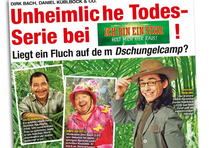 """Schlagzeile: """"Dirk Bach, Daniel Küblböck & Co. - Unheimliche Todes-Serie bei 'Ich bin ein Star, holt mich hier raus' - Liegt ein Fluch auf dem Dschungelcamp?"""""""