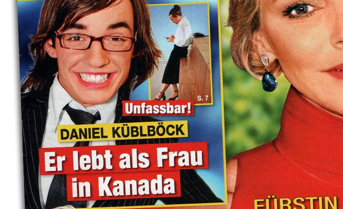 """Schlagzeile: """"Unfassbar! - Daniel Küblböck - Er lebt als Frau in Kanada"""""""