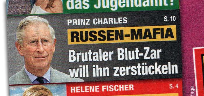 Schlagzeile: Prinz Charles - RUSSEN-MAFIA - Brutaler Blut-Zar will ihn zerstückeln