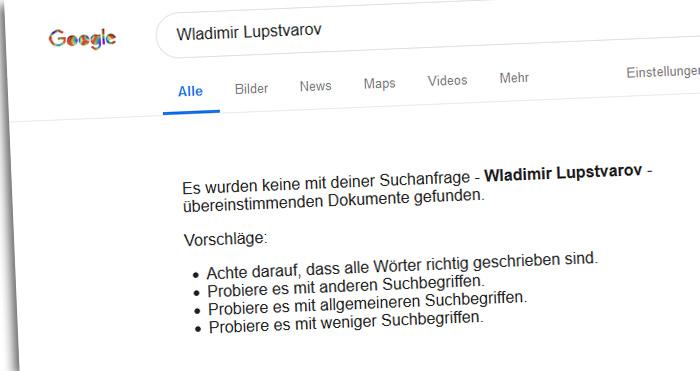 """Screenshot von Google: """"Es wurden keine mit deiner Suchanfrage - Wladimir Lupstvarov - übereinstimmenden Dokumente gefunden."""""""