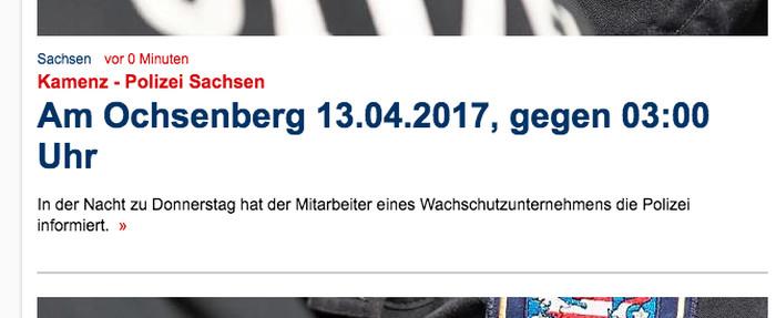 """Medlung bei """"Focus Online"""". Text: """"Kamenz - Polizei SachsenAm Ochsenberg 13.04.2017, gegen 03:00 Uhr. In der Nacht zu Donnerstag hat der Mitarbeiter eines Wachschutzunternehmens die Polizei informiert."""""""