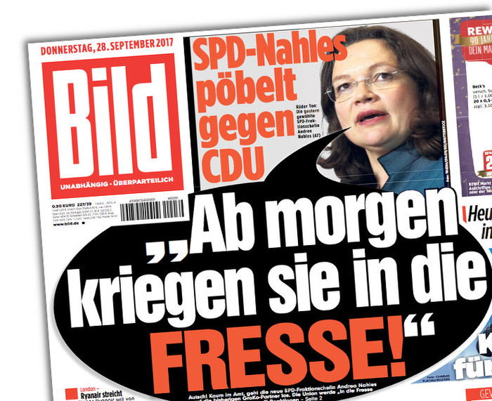 """""""Bild""""-Titelseite vom 28.9.2017: Foto von Andrea Nahles mit einer großen Sprechblase, in der steht: """"Ab morgen kriegen sie in die FRESSE!"""" Und drüber: """"SPD-Nahles pöbelt gegen die CDU"""""""