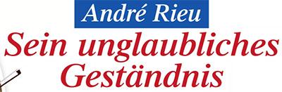André Rieu - Sein unglaubliches Geständnis