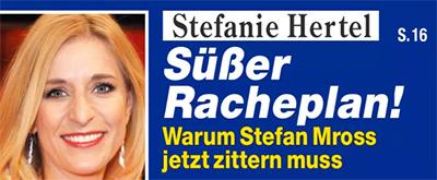 Stefanie Hertel - Süßer Racheplan! - Warum Stefan Mross jetzt zittern muss