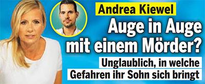 Andrea Kiewel - Auge in Auge mit einem Mörder? - Unglaublich, in welche Gefahren ihr Sohn sich bringt