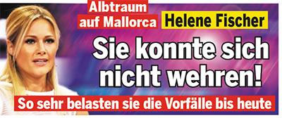 Albtraum auf Mallorca - Helene Fischer - Sie konnte sich nicht wehren! - So sehr belasten sie die Vorfälle bis heute