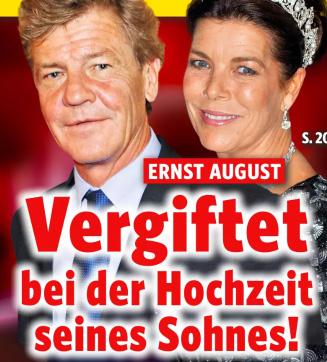 Ernst August - Vergiftet bei der Hochzeit seines Sohnes!