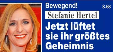 Bewegend! - Stefanie Hertel - Jetzt lüftet sie ihr größtes Geheimnis