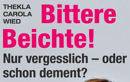 Thekla Carola Wied - Bittere beichte! - Nur vergesslich oder schon dement?