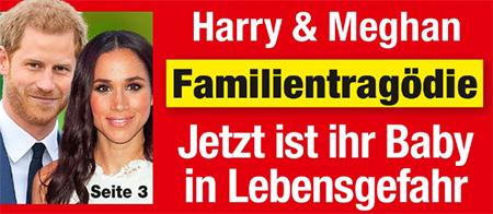 Harry & Meghan - Familientragödie - Jetzt ist ihr Baby in Lebensgefahr