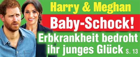 Harry & Meghan - Baby-Schock! - Erbkrankheit bedroht ihr junges Glück