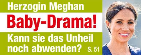 Herzogin Meghan - Baby-Drama! - Kann sie das Unheil noch abwenden?