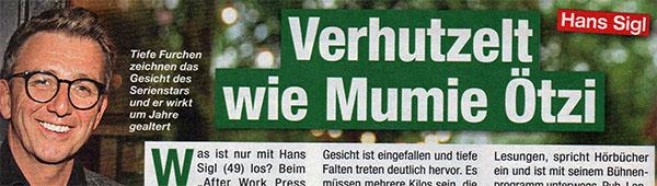Hans Sigl - Verhutzelt wie Mumie Ötzi