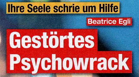 Ihre Seele schrie um Hilfe - Beatrice Egli - Gestörtes Psychowrack