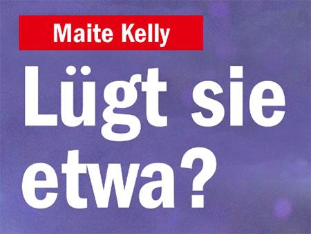 Maite Kelly - Lügt sie etwa?