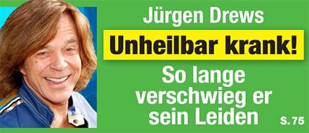 Jürgen Drews - Unheilbar krank! - So lange verschwieg er sein Leiden
