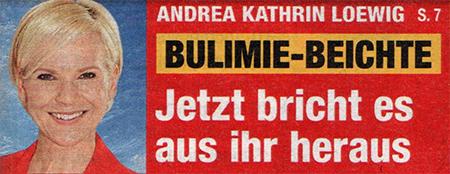 Andrea Kathrin Loewig - Bulimie-Beichte - Jetzt bricht es aus ihr heraus