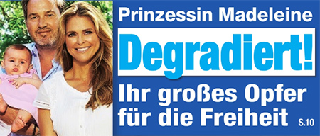 Prinzessin Madeleine - Degradiert! - Ihr großes Opfer für die Freiheit