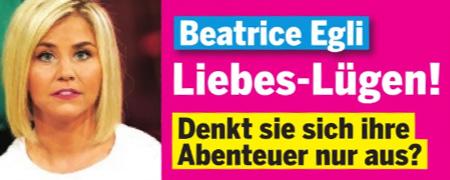 Beatrice Egli - Liebes-Lügen! - Denkt sie sich ihre Abenteuer nur aus?