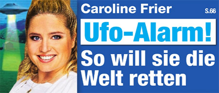 Caroline Frier - Ufo-Alarm! - So will sie die Welt retten