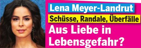 Lena Meyer-Landrut - Schüsse, Randale, Überfälle - Aus Liebe in Lebensgefahr?