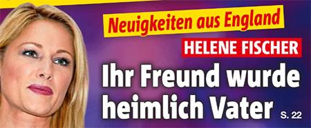 Neuigkeiten aus England - Helene Fischer - Ihr Freund wurde heimlich Vater