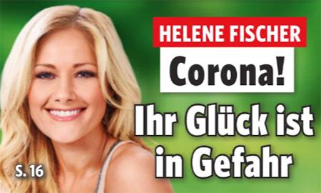 Helene Fischer - Corona! - Ihr Glück ist in Gefahr