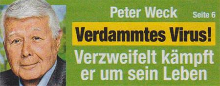 Peter Weck - Verdammtes Virus! - Verzweifelt kämpft er um sein Leben