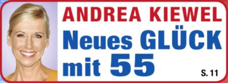 Andrea Kiewel - Neues Glück mit 55