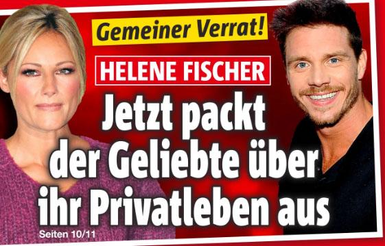 Gemeiner Verrat! - Helene Fischer - Jetzt packt der Geliebte über ihr Privatleben aus