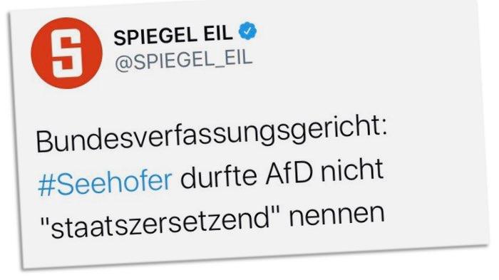 """Spiegel Eil: Bundesverfassungsgericht: #Seehofer durfte AfD nicht """"staatszersetzend"""" nennen"""